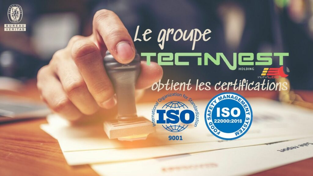 Le groupe TECINVEST obtient les certifications ISO 9001 et ISO 22000